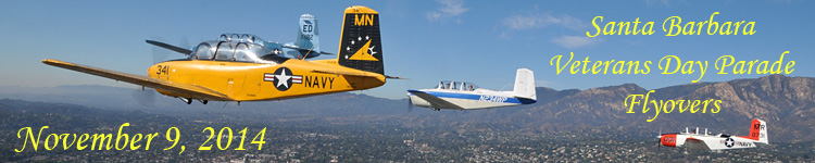 Click here for the Santa Barbara Veterans Day Parade 2014           flyovers gallery