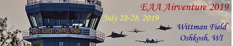 Click here for the EAA Airventure 2019, Oshkosh WI           Section